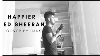 Baixar Ed Sheeran - Happier - Cover by Hans - Divide - Ed Sheeran Cover
