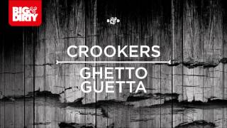 Crookers - Ghetto Guetta (DILLIGAS Remix) [Big & Dirty Recordings]