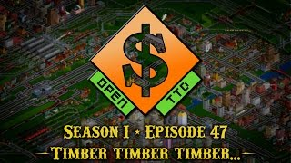 Openttd - Let's Play - Episode 47