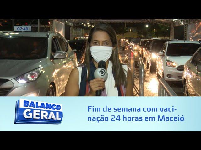 Contra Covid-19 - Fim de semana com vacinação 24 horas em Maceió