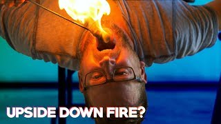 Can You Eat Fire Upside-Down?