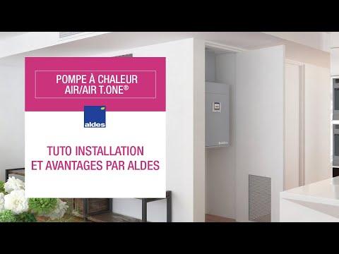 Tuto installation et avantages par Aldes - Pompe à chaleur air/air T.One®