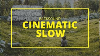 Download [NO COPYRIGHT MUSIC] Backsound Cinematic Slow, Silahkan Download.