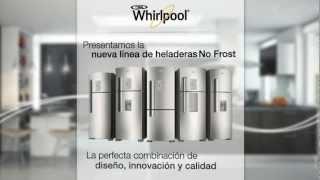 Nueva Línea de Heladeras Whirlpool No Frost