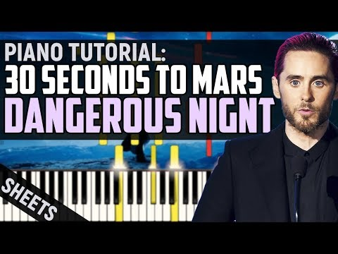 How to play: Thity Seconds To Mars  Dangerous Night  Piano Tutorial + Sheets & MIDI