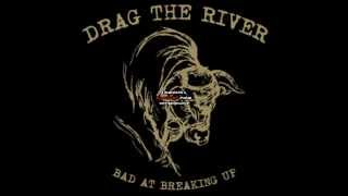 DRAG THE RIVER - I remember now