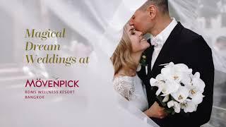 Magical Dream Weddings at Movenpick BDMS Wellness Resort Bangkok