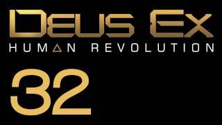 Прохождение Deus Ex: Human Revolution (с живым комментом) Ч. 32