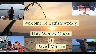 Catfish Weekly 351 With Guest David Martin