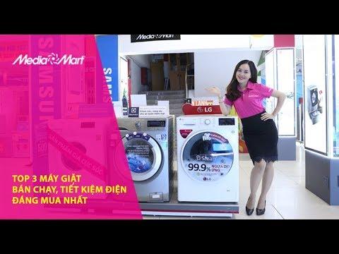 Top 3 máy giặt bán chạy, tiết kiệm điện đáng mua nhất
