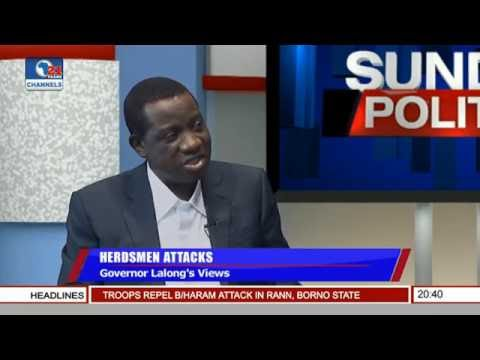 Politics Today: Gov Lalong's View On Herdsmen Attacks Pt 1