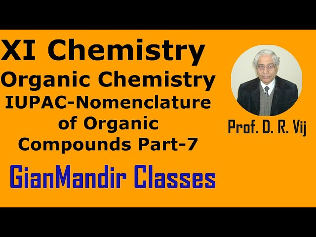 XI Chemistry - Organic Chemistry - IUPAC - Nomenclature of Organic Compounds Part-7 by Ruchi Ma'am
