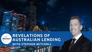 Investment Insights - Revelations from the coal face of Australian Lending with Stephen Mitchell
