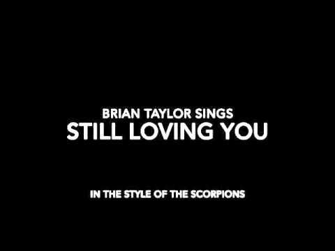Still Loving You - Ft. Brian Taylor