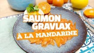 Saumon gravlax à la mandarine (recette rapido)