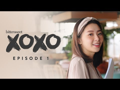 BITTERSWEET XOXO Web Series | Episode 1
