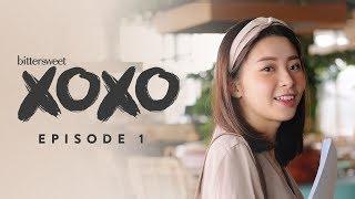 BITTERSWEET XOXO Web Series | Episode 1