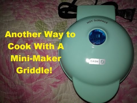 Another Way To Cook With Your Mini-Maker Griddle By Dash