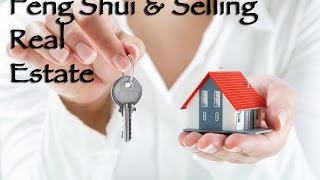 Feng Shui and Selling Real Estate