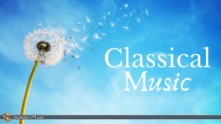 6 Hours Classical Music for Studying, Concentration, Relaxation