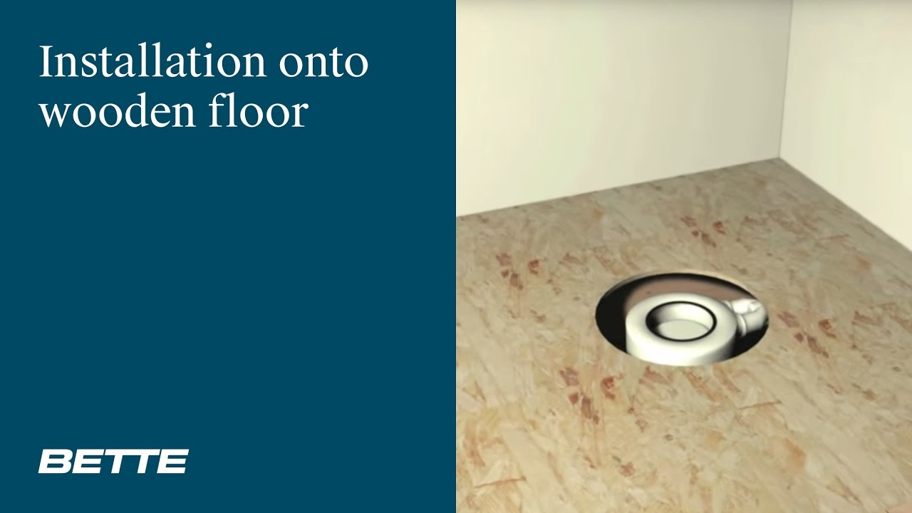 Installation BETTEFLOOR shower tray onto wooden floor - YouTube