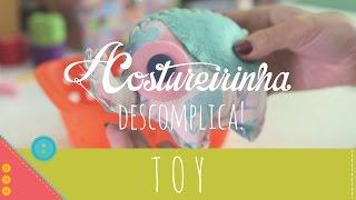 Aprenda a costurar um toy de tecido e feltro passo a passo