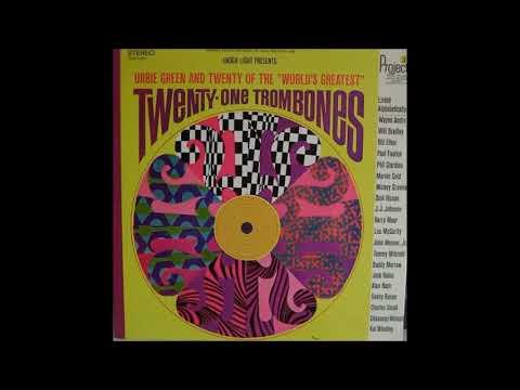 Urbie Green And Twenty Of The  World's Greatest  – Twenty One Trombones ( Full Album )