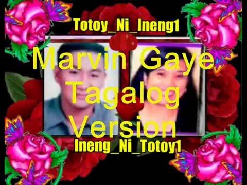 Marvin Gaye Tagalog Version Karaoke by: Ineng_Ni_Totoy1