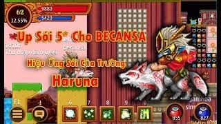 ►Ninja School Online | Up Sói 5* Cho BECANSA - Hiệu Ứng Sói Của Trường Haruna