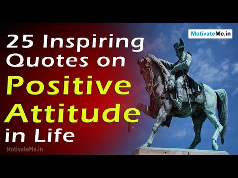 25 Inspiring Quotes On Positive Attitude In Life Youtube