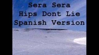 Shakira Sera Sera Hips Don't Lie Spanish Version