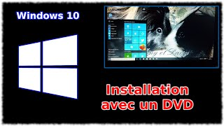 Tuto Windows 10 - Installation avec un DVD