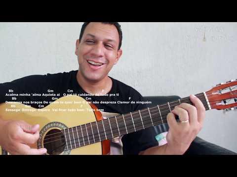 Sossega Canção e Louvor-Acalma Minh'alma-Cifra Tom Original(Aula de Violão Warley Sudario)