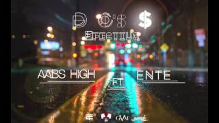Aabs High - D O'S $ (EFECTIVO) Ft. Ente
