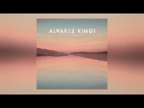 Alvarez Kings - Sleepwalking Pt. II [Official Audio]