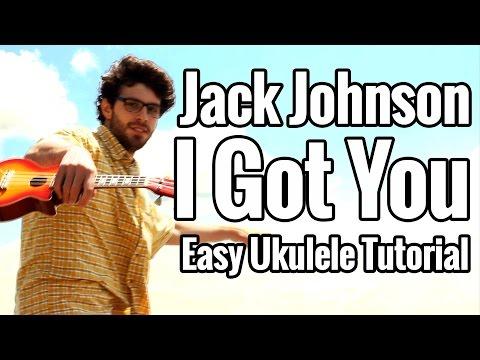 I Got You - Ukulele Tutorial - Jack Johnson