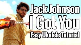 i got you ukulele tutorial jack johnson