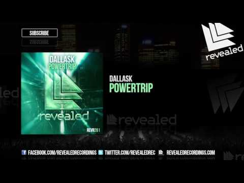 DallasK  Powertrip OUT NOW!