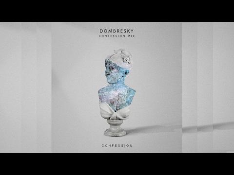 Dombresky - Confession Mix #5