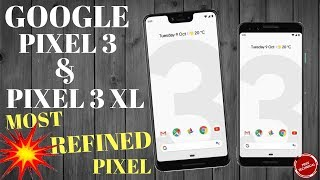 GOOGLE PIXEL 3 & PIXEL 3 XL: FULL SPECS, PRICE, CASHBACK OFFERS, & MANY MORE…