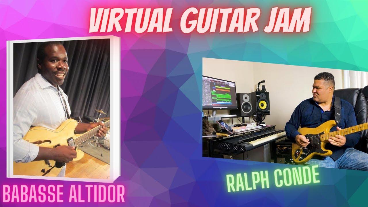 Virtual Guitar Jam Babasse Altidor / Ralph Conde