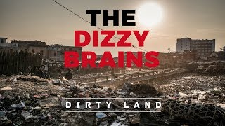 THE DIZZY BRAINS - Dirty Land (Official Video)