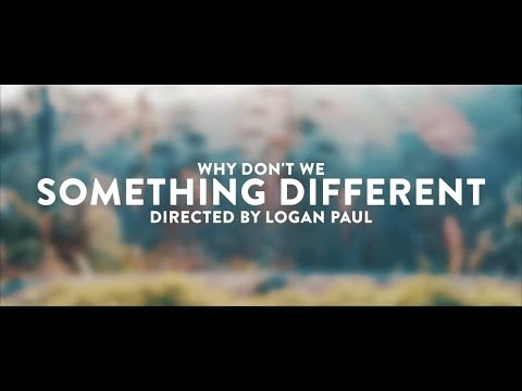 Something Different - Why Don't We • Unofficial Music Video