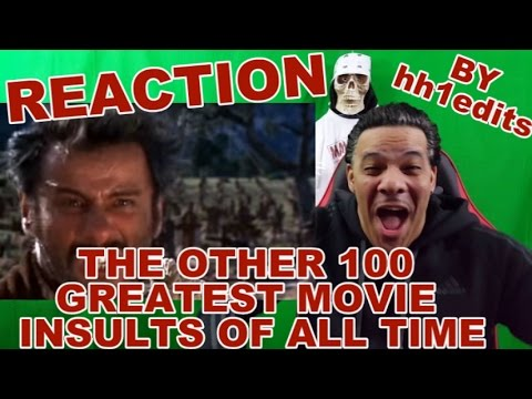 "Review/Reaction to ""The Other 100 Greatest Movie Insults of All Time"""