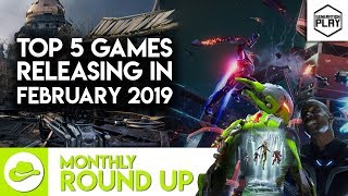 Top 5 Games Coming Out In February 2019 - Monthly Roundup