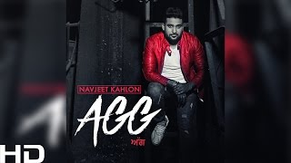 Agg || Navjeet Kahlon || Full Video || Aman Hayer || Latest Punjabi Songs 2016