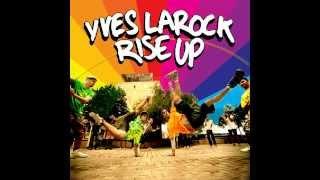 Yves Larock   Rise Up Acapella