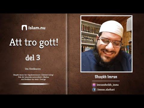 Att tro gott   del 3 av 4   Shaykh Imran