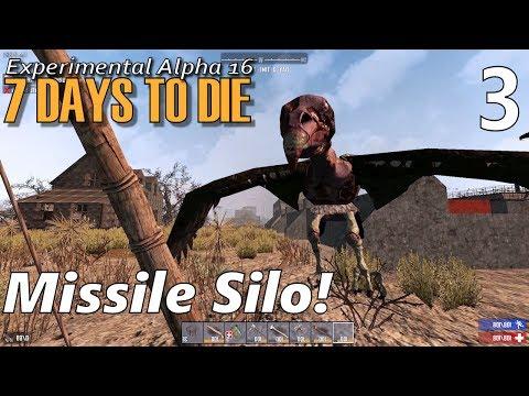 7 Days to Die Alpha 16 | EP 3 | Missile Silo! | Random Gen Single Player 7DTD (S1)