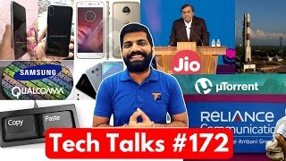 Tech Talks #172 - Jio Broadband, ISRO Launch, Copyless Paste, LG G6, uTorrent in Browser, SD 845